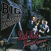 Play & Download Big Black Engine by Red Hot | Napster