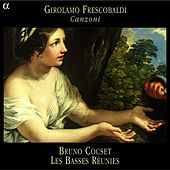Frescobaldi: Canzoni by Bruno Cocset