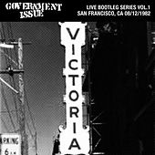 Play & Download Live Bootleg Series Vol. 1: 08/12/1982 San Francisco, CA by Government Issue | Napster