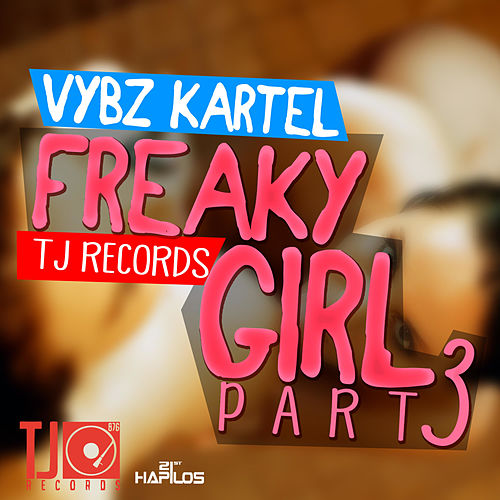 Play & Download Freaky Girl Part 3 - Single by VYBZ Kartel | Napster
