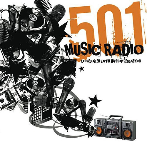 Play & Download 501 Music Radio (Lo Mejor en Latin Hip-Hop Reggaeton) by 501 | Napster