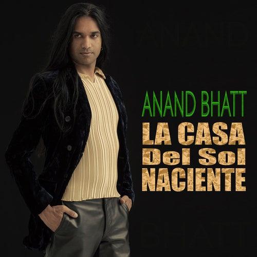 Play & Download La Casa del Sol Naciente by Anand Bhatt | Napster