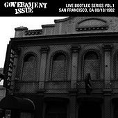 Play & Download Live Bootleg Series Vol. 1: 08/18/1982 San Francisco, CA by Government Issue | Napster