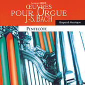 Play & Download Bach: Oeuvres pour orgue, Pentecôte (Organ Works, Pentecost) by Jacques Amade | Napster