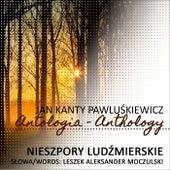 Nieszpory Ludzmierskie (Jan Kanty Pawluskiewicz Antologia) by Various Artists