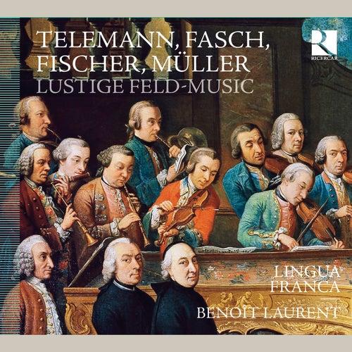 Play & Download Telemann, Fasch, Fischer & Müller: Lustige Feld-Music by Lingua Franca | Napster