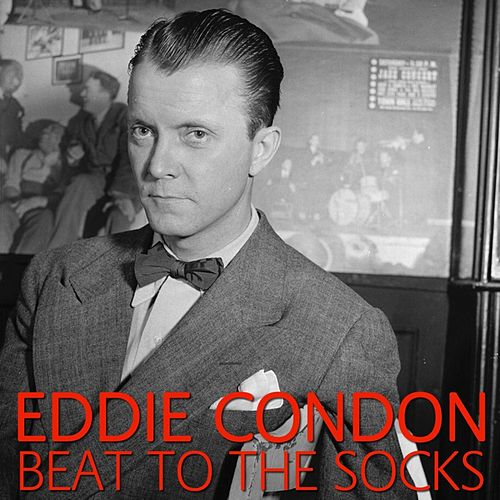 Beat To The Socks by Eddie Condon