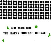 Play & Download Sing Along With by Harry Simeone Chorale | Napster