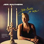 Play & Download You Better Go Now by Jeri Southern | Napster