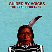 Play & Download The Bears for Lunch by Guided By Voices | Napster