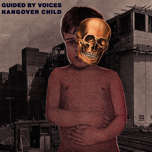 Play & Download Hangover Child by Guided By Voices | Napster
