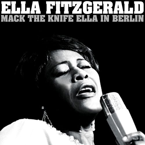Play & Download 'Mack The Knife' Ella In Berlin by Ella Fitzgerald | Napster