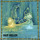 Play & Download Lua-O-Milo by Skip Heller | Napster