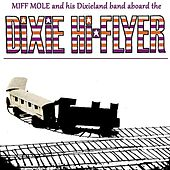 Play & Download Aboard The Dixe Hi-Flyer by Miff Mole | Napster