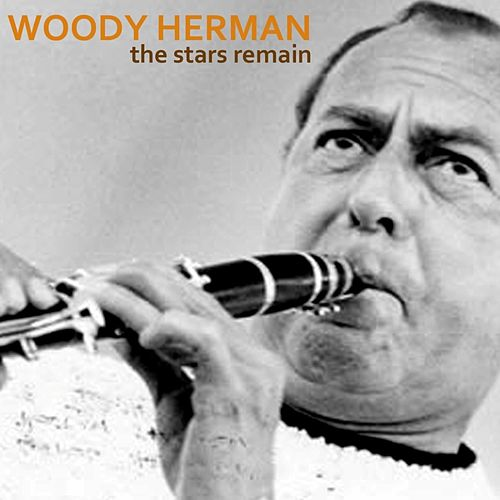 The Stars Remain by Woody Herman