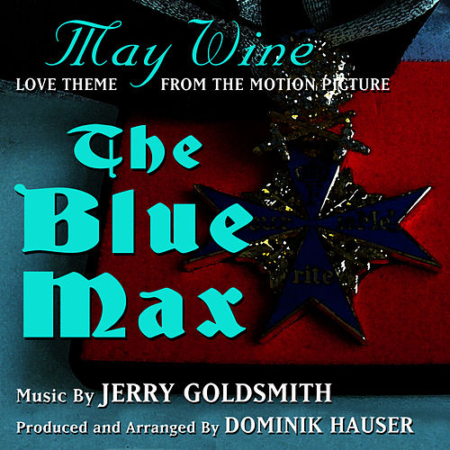 Play & Download The Blue Max: May Wine (Jerry Goldsmith) by Dominik Hauser | Napster