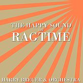 The Happy Sound Of Ragtime by Harry Breuer