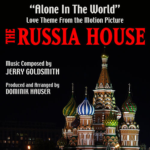 Play & Download Alone In The World (Love Theme from the motion picture 'The Russia House') by Dominik Hauser | Napster