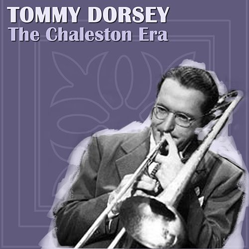 Play & Download The Chaleston Era by Tommy Dorsey | Napster