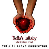 Play & Download Bella's Lullabye (aka River Flows in You) by The Mick Lloyd Connection | Napster