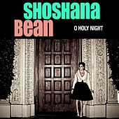 Play & Download O Holy Night by Shoshana Bean | Napster