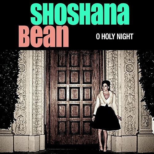 O Holy Night by Shoshana Bean