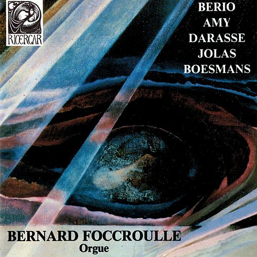 Play & Download Berio, Amy, Darasse, Jolas, Boesmans by Bernard Foccroulle | Napster