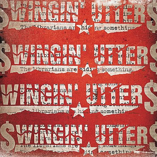 Play & Download The Librarians Are Hiding Something by Swingin' Utters | Napster