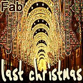 Last Christmas (The Remixes) by Fab