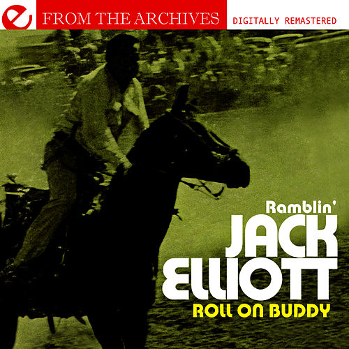 Roll On Buddy - From The Archives (Remastered) by Ramblin' Jack Elliott