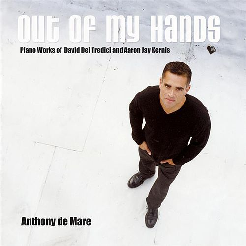 Play & Download Out Of My Hands by Anthony de Mare | Napster