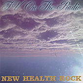 Play & Download New Health Rock by TV On The Radio | Napster