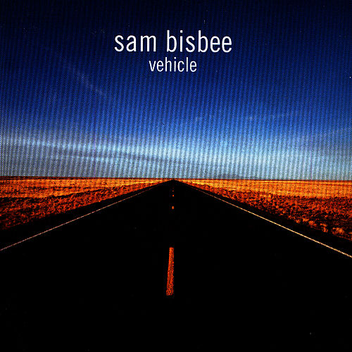 Play & Download Vehicle by Sam Bisbee | Napster