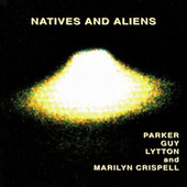 Natives And  Aliens by Evan Parker