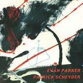 Evan Parker And Patrick Scheyder by Evan Parker