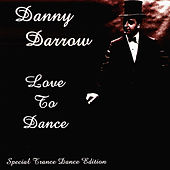 Play & Download Love To Dance by Danny Darrow | Napster