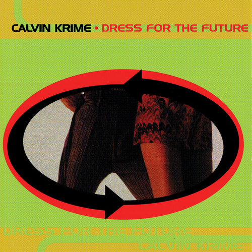 Dress For The Future by Calvin Krime