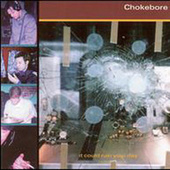 It Could Ruin Your Day by Chokebore