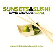 Play & Download Sunsets & Sushi by David Crowder Band | Napster