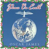Play & Download Peace On Earth by Oscar James | Napster