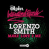 Play & Download Make Love 2 Me by Lorenzo Smith | Napster