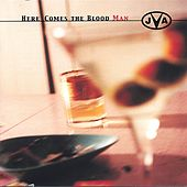 Here Comes the Blood Man by JVA