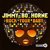 Play & Download Rock Your Baby by Jimmy Bo Horne | Napster