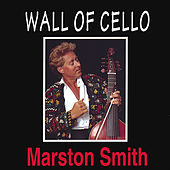 Play & Download Wall of Cello by Marston Smith | Napster