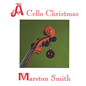 A Cello Christmas by Marston Smith