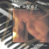Play & Download The Prayer by Ted Brabham | Napster