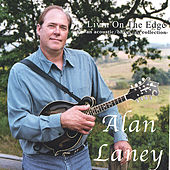 Play & Download Livin On The Edge by Alan Laney | Napster