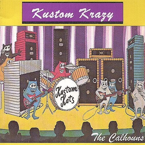 Play & Download Kustom Krazy by The Calhouns | Napster