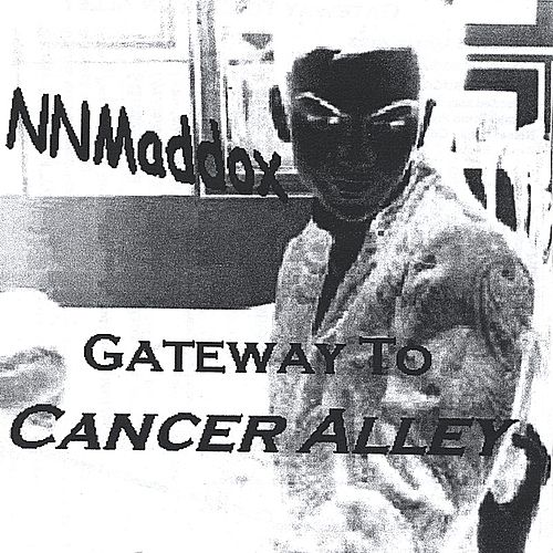 Play & Download Gateway To Cancer Alley by NNMaddox | Napster