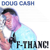 F-THANG! by Doug Cash